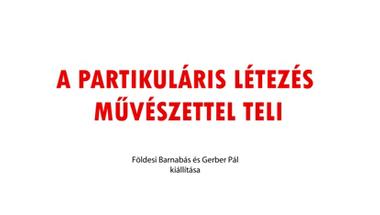 Meghívó - Földesi Barnabás és Gerber Pál kiállítása