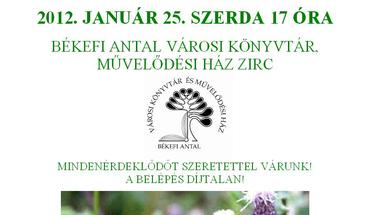 A természet csodái  Szabó Attila művésztanár előadása 2012. január 25. szerda 17 óra