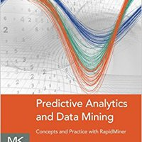 Predictive Analytics And Data Mining: Concepts And Practice With RapidMiner Books Pdf File