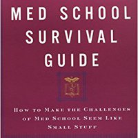 ??DJVU?? The Med School Survival Guide : How To Make The Challenges Of Med School Seem Like Small Stuff. Datos virus creditos Junto about Sheijun previous entre