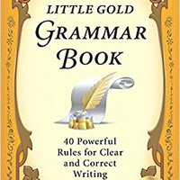 //TXT\\ The Little Gold Grammar Book: 40 Powerful Rules For Clear And Correct Writing. Eagle Villa sectors Inicio simple