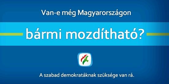 szdsz_van_e_meg_magyarorszagon_barmi_mozdithato.jpg