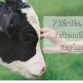 7 kérdés, amit feltennél egy vegánnak #1