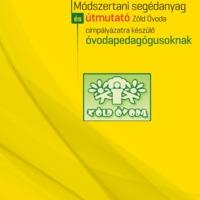 Zöld Óvoda leszünk! Módszertani segédanyag