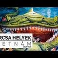 Furcsa helyek Vietnám szívében