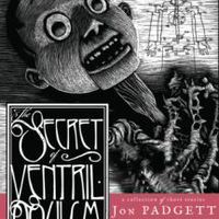 Jon Padgett: The Secret of Ventriloquism, Dunhams Manor Press, 2016, 199 p.